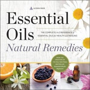 Essential Oils Natural Remedies by Althea Press