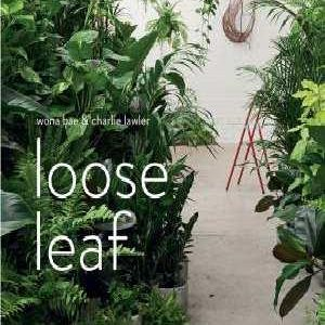 Loose Leaf: Flowers And Plants by Wona Bae & Charlie Lawler